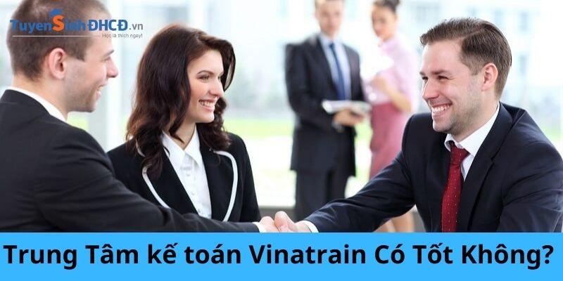 """REVIEW Trung Tâm kế toán Vinatrain Có Tốt Không? Học Viên """"Nói Gì"""" Về VinaTrain?"""